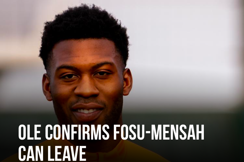 OLE CONFIRMS FOSU-MENSAH CAN LEAVE - Bóng Đá